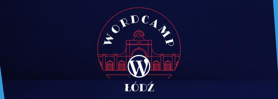 Ogólnopolska konferencja WordCamp <br>Łódź 2019