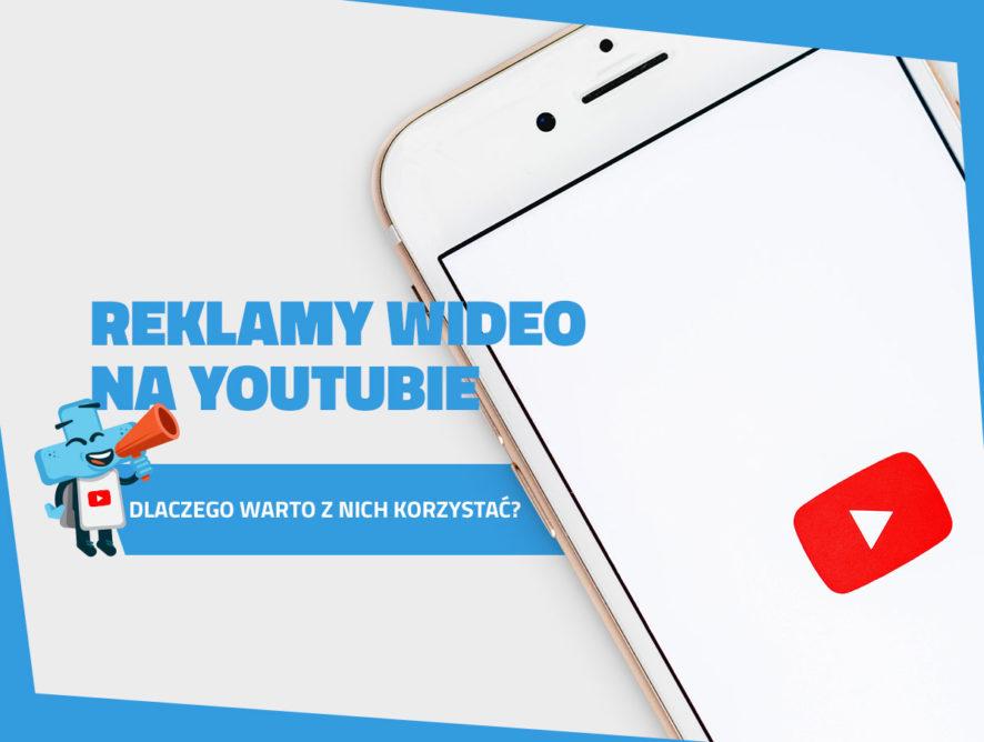 Reklamy wideo naYouTubie – dlaczego warto znich korzystać?