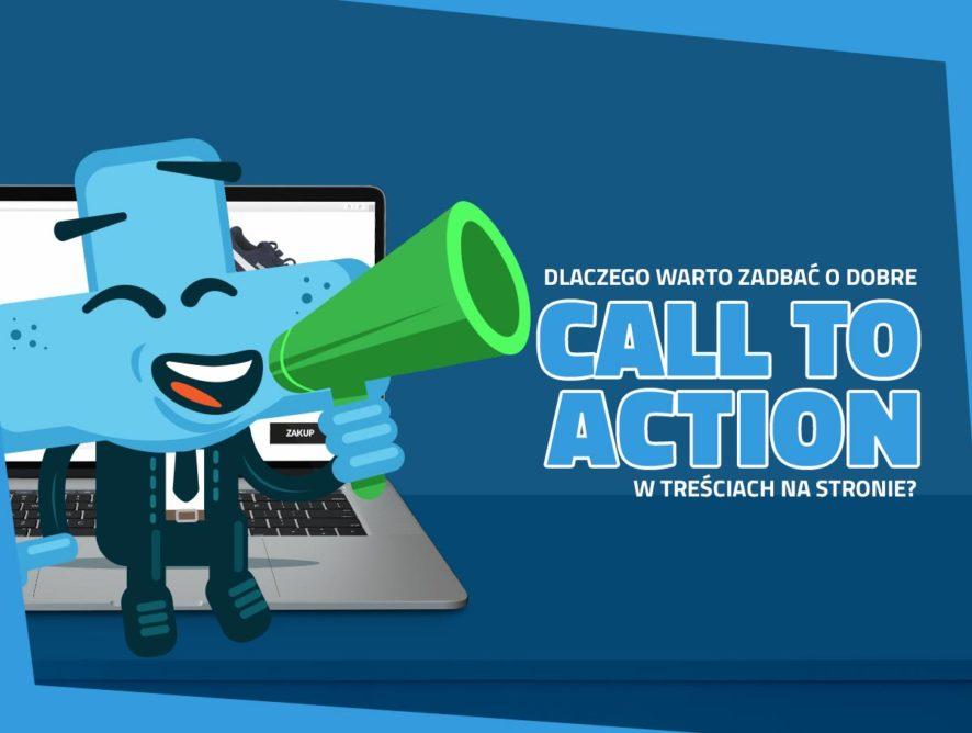 Dlaczego warto zadbać odobre Call toaction wtreściach nastronie?