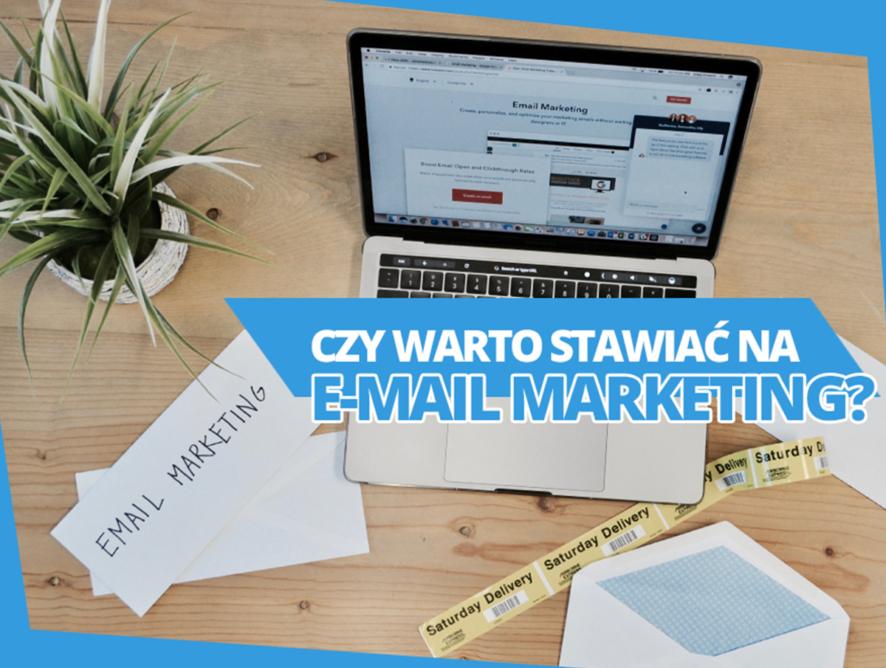 Czy warto stawiać nae-mail marketing?