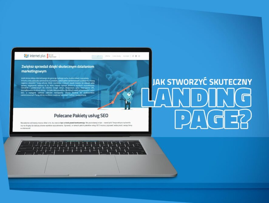 Jak stworzyć skuteczny landing page?