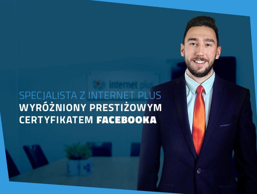 Specjalista zInternet Plus wyróżniony prestiżowym certyfikatem Facebooka