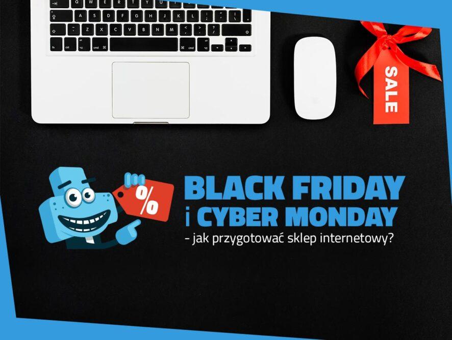 Jak przygotować sklep internetowy naBlack Friday iCyber Monday?