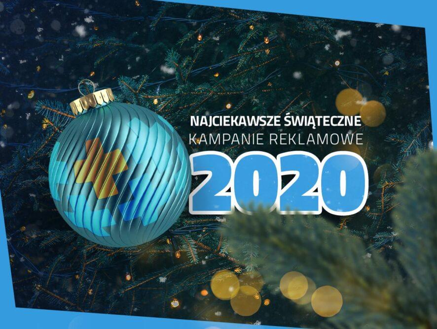 Najciekawsze świąteczne kampanie reklamowe 2020