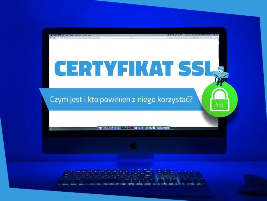 Certyfikat SSL – czym jest ikto powinien zniego korzystać?