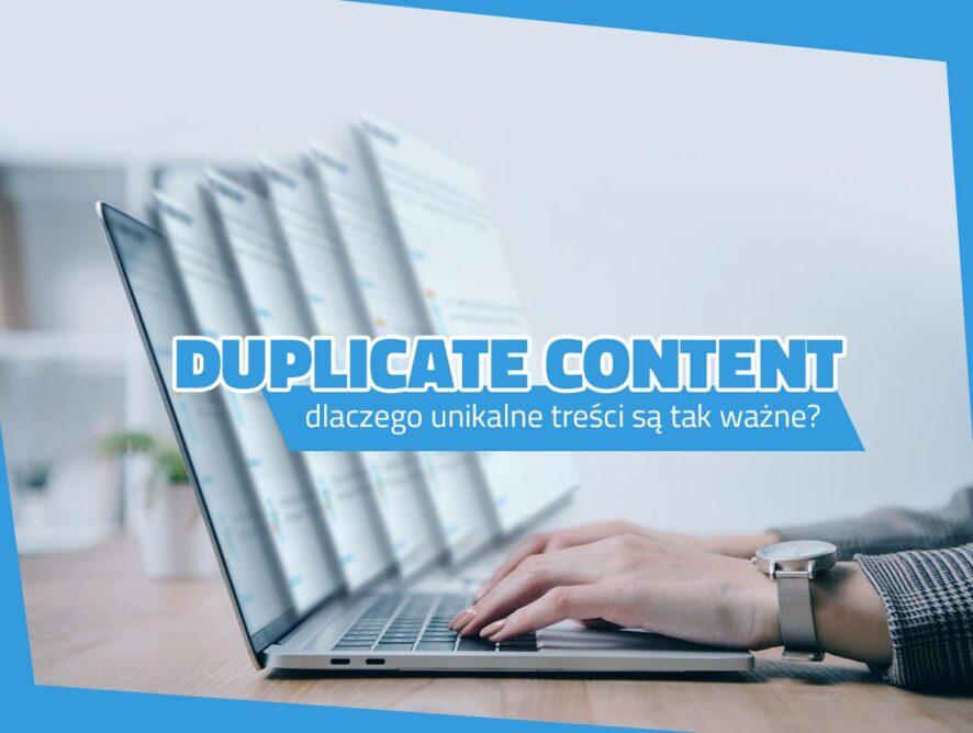 Duplicate content – dlaczego unikalne treści są tak ważne?