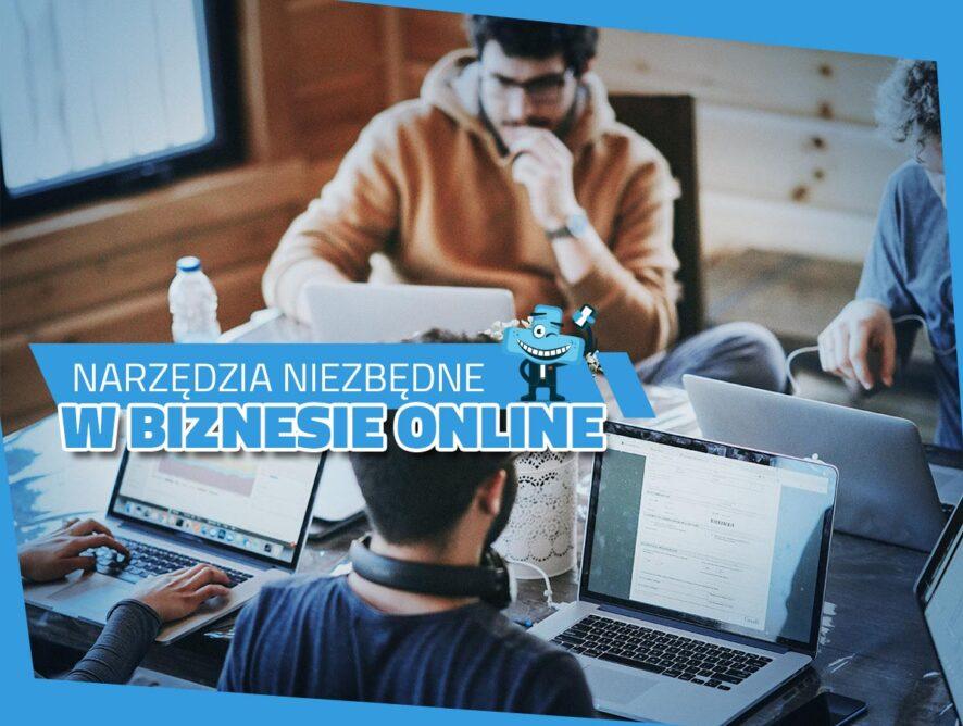Narzędzia niezbędne wbiznesie online