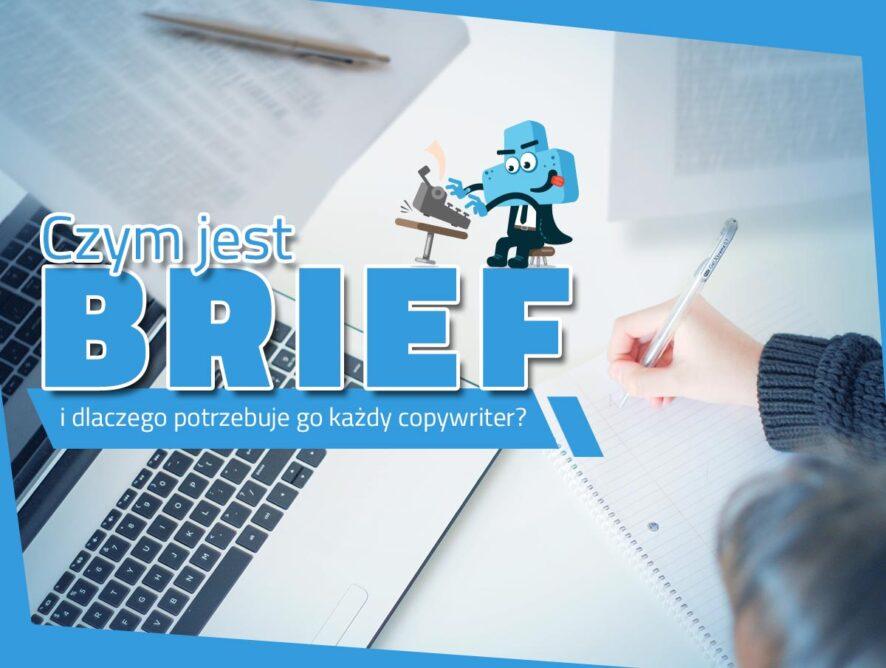 Czym jest brief idlaczego potrzebuje go każdy copywriter?