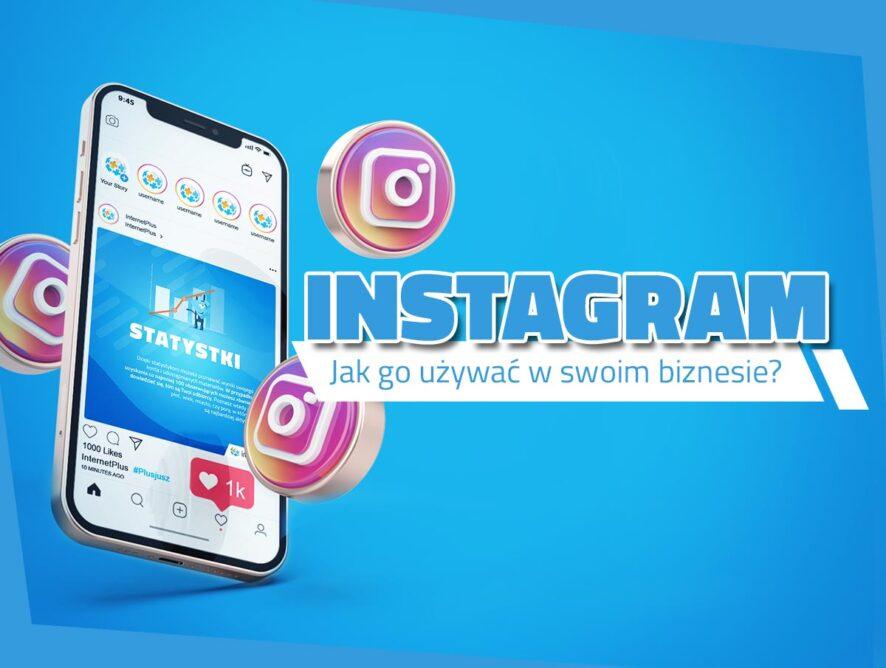 Jak używać Instagrama wswoim biznesie?