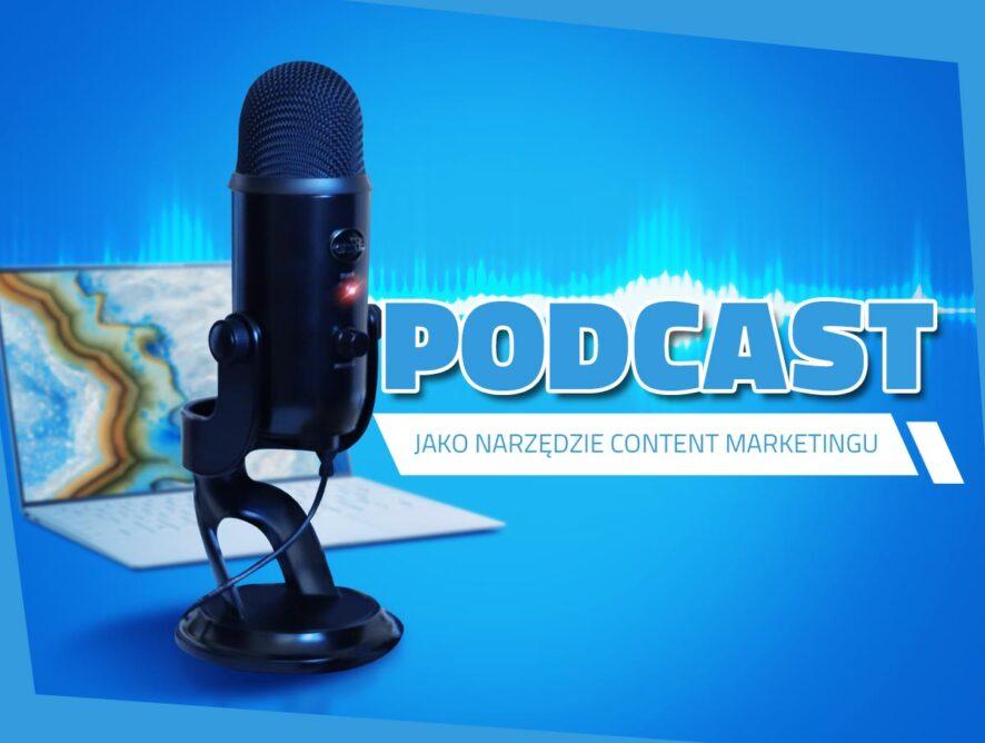 Podcast jako narzędzie content marketingu