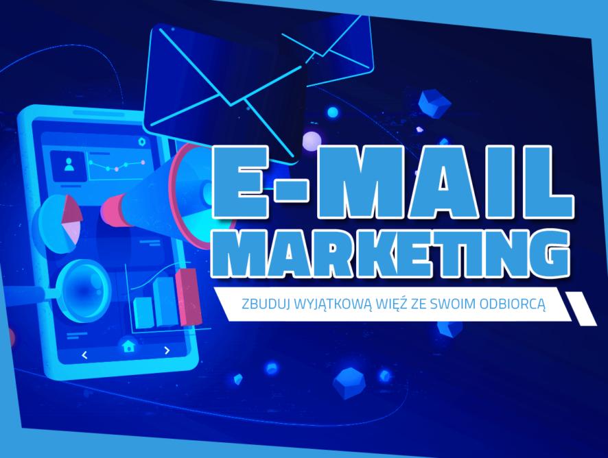 E-mail marketing – zbuduj wyjątkową więź zeswoim odbiorcą
