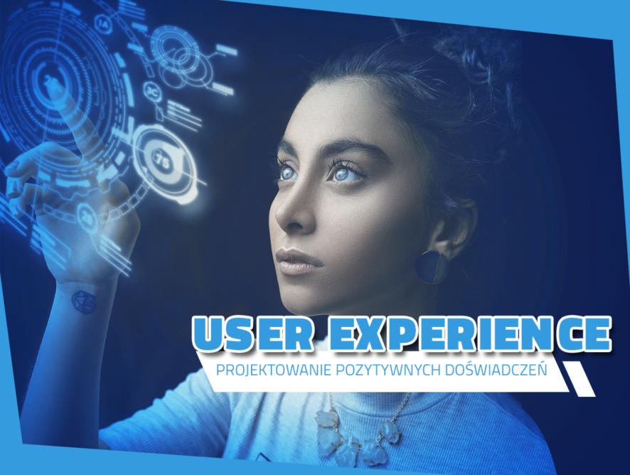 Projektowanie pozytywnych doświadczeń, czyli kilka słów oUser Experience
